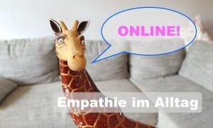 Empathie im Alltag -  ONLINE -Wertschätzung. @ Online